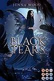 Die Black-Reihe 3: Black Tears: Düsterer Fantasy-Liebesroman über eine Todesfee und ihren dämonischen Bodyguard (3)