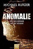 Anomalie - Nicht jedes Geheimnis darf ans Tageslicht: Thriller