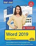 Word 2019 Bild für Bild erklärt. Komplett in Farbe. Für alle Einsteiger geeignet mit vielen Praxistipps