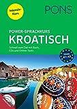 PONS Power-Sprachkurs Kroatisch: Schnell zum Ziel mit Buch, CDs und Online-Tests