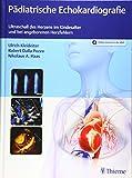 Pädiatrische Echokardiografie: Ultraschall des Herzens im Kindesalter und bei angeborenen Herzfehlern