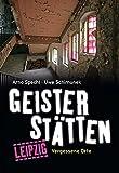 Geisterstätten Leipzig: Vergessene Orte