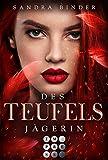 Des Teufels Jägerin (Die Teufel-Trilogie 1): Prickelnde Urban Fantasy über eine Kopfgeldjägerin im Auftrag des Teufels