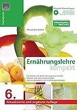 Ernährungslehre kompakt: Kompendium der Ernärungsehre für Studierende der Ernährungswissenschaft, Medizin, Naturwissenschaften und zur Ausbildung von ......