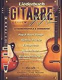 Liederbuch Gitarre Lernen XXL - Gitarrenschule & Songbook, Pop & Rock Songs, Klassik Stücke, Evergreens, Kinderlieder, Weihnachtslieder: Alle Lieder ......