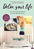 Aufräumen: Detox your life. Loslassen und entrümpeln in allen Lebensbereichen. Befreit leben, glücklich sein. Der einfache Weg zu einem aufgeräumten Leben....