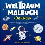 Weltraum Malbuch für Kinder: Das große Weltall Buch mit über 50 galaktischen Motiven zum Ausmalen - mit Astronauten, Planeten, Raumschiffen, Raketen uvm.