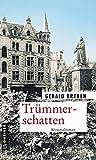 Trümmerschatten: Kriminalroman (Zeitgeschichtliche Kriminalromane im GMEINER-Verlag) (Kommissar Eugen Kranzel)