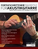Fortgeschrittener Fingerstyle für Akustikgitarre: Meistere moderne Techniken auf der Akustikgitarre mit Daryl Kellie (Akustikgitarre spielen 1)