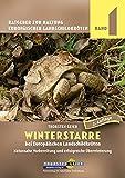 Winterstarre bei Europäischen Landschildkröten: Naturnahe Vorbereitung und erfolgreiche Überwinterung. Ratgeber zur Haltung Europäischer Landschildkröten,...