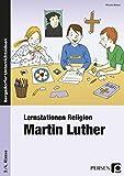 Lernstationen Religion: Martin Luther: 3. und 4. Klasse
