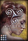 Das Mal der Götter 4: Erwählt: Götter-Fantasy voller Romantik um eine Heldin, die noch nicht bereit für ihr Schicksal ist (4)