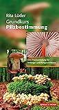 Grundkurs Pilzbestimmung: Eine Praxisanleitung für Anfänger und Fortgeschrittene (Quelle & Meyer Bestimmungsbücher)