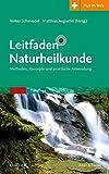 Leitfaden Naturheilkunde: Methoden, Konzepte und praktische Anwendung