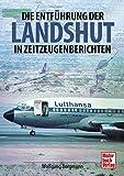 Die Entführung der Landshut: in Zeitzeugenberichten