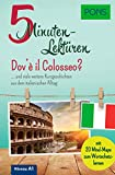PONS 5-Minuten-Lektüren Italienisch A1 - Dov'è il Colosseo? … und viele weitere Kurzgeschichten aus dem italienischen Alltag. Mit 20 Mind-Maps zum...
