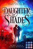 Daughter of Shades (Die Geschichte von Kyron und Salina 1): Eine verbotene Liebe zwischen den Kindern verfeindeter Anführer (Romantasy)