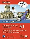 Deutsch ganz leicht A1: Selbstlernkurs Deutsch für Anfänger ― Yeni başlayanlar için kendi kendine Almanca öğrenme kursu / Paket: Textbuch + ... kursu /...