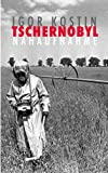 Tschernobyl. Nahaufnahme
