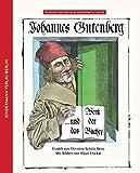 Johannes Gutenberg: und das Werk der Bücher (Kinder entdecken berühmte Leute)