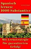 Spanisch lernen: 1000 Substantive / Vokabeln + Lernstrategie mit Karteikarten (Wörter für Anfänger, Erwachsene & Kinder) - einfaches Lernen - Kindle