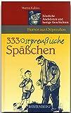 Humor aus OSTPREUSSEN - 333 Ostpreußische Späßchen - Köstliche Anekdoten und lustige Geschichten - RAUTENBERG Verlag (Rautenberg - Humor)