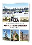 Xanten und seine Ortschaften: Gestern und Heute
