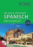 PONS Der große Sprachkurs Spanisch: Erfolgreich vom Anfänger zum Profi! Großes Lernbuch mit 352 Seiten plus Audio CD mit über 250 min. Hörtraining.: ......