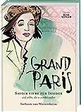 Grand Paris: Savoir vivre für Insider und solche, die es werden wollen