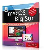 macOS Big Sur - Das Standardwerk für Ein- und Umsteiger, PREMIUM Videobuch: Buch + 5 h Videotutorials; Für alle Mac-Modelle - auch mit M1 Prozessor; iMac,...