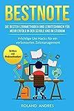 Bestnote: Die besten Lernmethoden und Lerntechniken für mehr Erfolg in der Schule und im Studium. Wichtige Uni Hacks für ein verbessertes Zeitmanagement....
