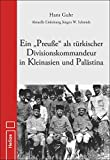Ein 'Preuße' als türkischer Divisionskommandeur in Kleinasien und Palästina: Aktuelle Einleitung Jürgen W. Schmidt