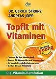 Topfit mit Vitaminen: Die Vitamin-Revolution