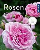 Rosen (Mein Garten): Gestalten - Pflanzen - Pflegen