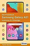 Das Praxisbuch Samsung Galaxy A51 - Anleitung für Einsteiger