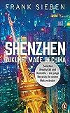 Shenzhen - Zukunft Made in China: Zwischen Kreativität und Kontrolle - die junge Megacity, die unsere Welt verändert