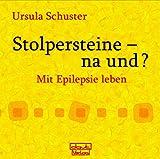 Stolpersteine-na und?: Mit Epilepsie leben