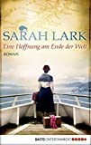 Eine Hoffnung am Ende der Welt: Roman (Die Weiße-Wolke-Saga 4)