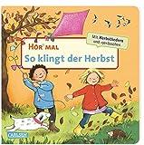 Hör mal (Soundbuch): So klingt der Herbst: Zum Hören, Schauen und Mitmachen ab 2 Jahren. Mit harmonischen Liedern und Klängen