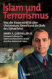Islam und Terrorismus: Was der Koran wirklich über Christentum, Gewalt und die Ziele des Djihad lehrt (Politik, Recht, Wirtschaft und Gesellschaft: Aktuell,...