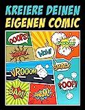 Kreiere deinen eigenen Comic: 100 leere Comic-Seiten für Erwachsene, Teenagers & Kinder