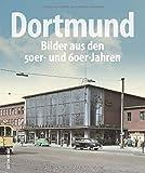Dortmund, Bilder aus den 50er- und 60er-Jahren, die Wirtschaftswunderjahre in rund 200 faszinierenden Aufnahmen, die den Alltag der Bewohner in der jungen...