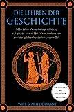 Die Lehren der Geschichte: 5000 Jahre Menschheitsgeschichte auf gerade einmal 150 Seiten, verfasst von zwei der größten Vordenker unserer Zeit