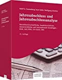 Jahresabschluss und Jahresabschlussanalyse: Betriebswirtschaftliche, handelsrechtliche, steuerrechtliche und internationale Grundlagen - HGB, IAS/IFRS, US-GAAP,...