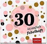 30 ist einfach fabelhaft (Runde Geburtstage 2017)