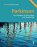 Parkinson: Ein Ratgeber für Betroffene und Angehörige