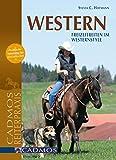 Western: Freizeitreiten im Westernstyle (Cadmos Reiterpraxis)