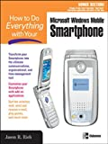 How to Do Everything with Your Smartphone, Windows Mobile Edition (English Edition)