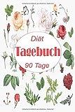 Diät Tagebuch 90 Tage: ernährungstagebuch zum ausfüllen   90 tage challenge   Das 13-Wochen-Tagebuch   Diättagebuch für Essensplanung und Sport