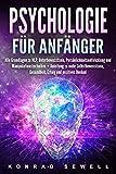 Psychologie für Anfänger: Alle Grundlagen zu NLP, Unterbewusstsein, Persönlichkeitsentwicklung und Manipulationstechniken +Anleitung zu mehr...